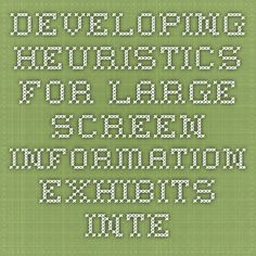 Developing Heuristics for large screen information exhibits - INTERACT2003-p904.pdf