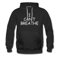 Synergy Designs   T-Shirts Hoodies and Gift Ideas   I CANT BREATHE Black Lives Matter No Justice - Men's Premium Hoodie Magic Design, Cant Breathe, Great T Shirts, Sarcastic Humor, Hoodies, Sweatshirts, Warm And Cozy, Mens Fitness, Black Men