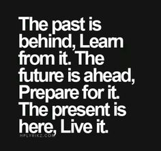 The present is here, live it!