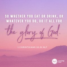So whether you eat or drink, or whatever you do, do it all for the glory of God. –1 Corinthians 10:31 NLT #VerseOfTheDay #Bible Gods Promises, Verse Of The Day, Worship, Bible Verses, Encouragement, Inspirational Quotes, Daily Bible, Sayings, Music
