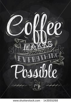 Poster lettering coffee makes everything possible stylized inscription chalk - stock vector
