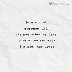 Esperar ou Esquecer Poem Quotes, Words Quotes, Sayings, Strong Quotes, Some Words, In My Feelings, Positive Vibes, Sentences, Quotations