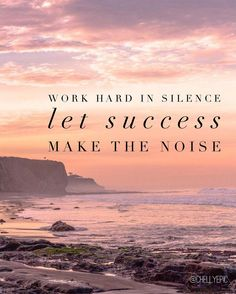 Work hard in silence. Let success be your noise. @chellyepic | Photo @katewoznick