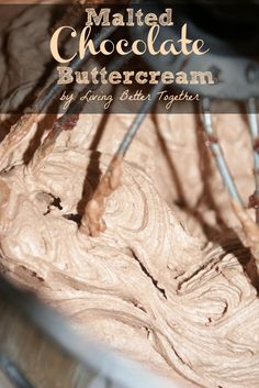 Living Better Together: Malted Chocolate Buttercream