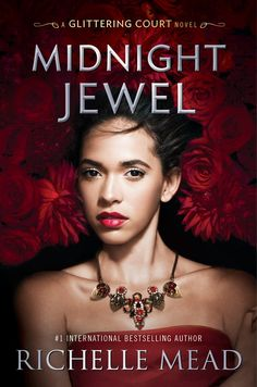 #CoverReveal Midnight Jewel (The Glittering Court, #2) by Richelle Mead