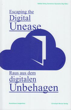 Neural [Archive] Escaping the Digital Unease / Raus aus dem digitalen Unbehagen Raffael Dörig, Domenico Quaranta Christoph Merian Verlag http://archive.neural.it/init/default/show/2725
