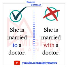 English Grammar: She is married ___ a doctor. She is married ___ a doctor. Incorrect: She is married with a doctor. Correct: She is married to a doctor. Learn English Grammar, English Sentences, English Idioms, English Phrases, Learn English Words, English English, English Study, English Lessons, English Conversation Learning