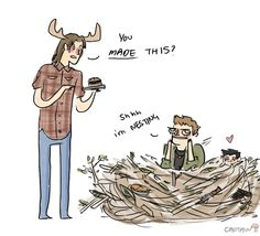 The discovery of Dean's surprising domestic skills. Also Laughing at how Cas is in the nest