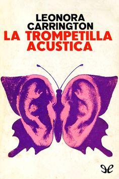 La trompetilla acústica - Leonora Carrington