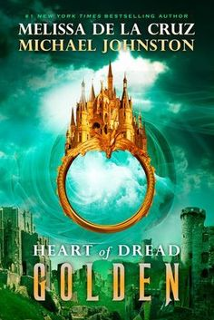 """Cover Reveal: Golden (Heart of Dread #3) by Melissa de la Cruz  -On sale April 5th 2016 by G.P. Putnam's Sons Books for Young Readers -The action-packed finale to the Heart of Dread series  In this epic conclusion to the trilogy, Nat and Wes go on a journey to find the Rift, save the source of magic and defeat the Drau, the pirates, and the RSA—but at a great sacrifice. Wes is dying, and as he's rotting the Drau will let the rot """"cleanse"""" the source of magic, dooming Wes forever. Nat and Wes"""