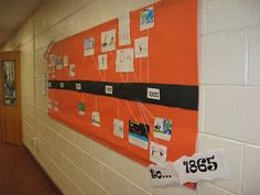 Hallway Display - Social Studies timeline display: I thought it would be a good idea to put up a giant timeline in the wall and as events are studied students would add to the timeline (taking the students from the beginning of a time period to the end).