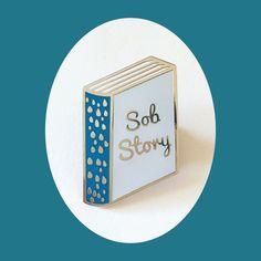 Sob Story Enamel Pin by yousillyduffer on Etsy https://www.etsy.com/uk/listing/478619669/sob-story-enamel-pin