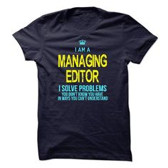 I'm A MANAGING EDITOR T Shirts, Hoodies. Check price ==► https://www.sunfrog.com/LifeStyle/Im-AAn-MANAGING-EDITOR-29913562-Guys.html?41382 $23