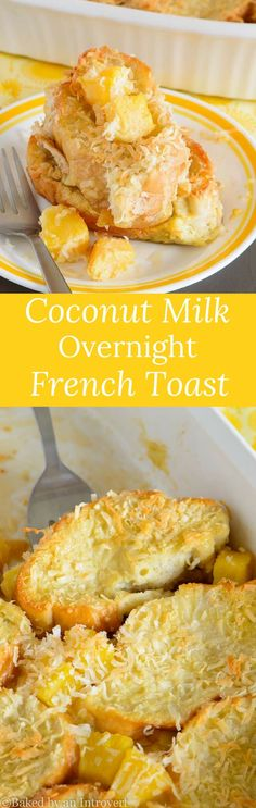 Overnight french toast made with coconut milk and chunks of pineapple.