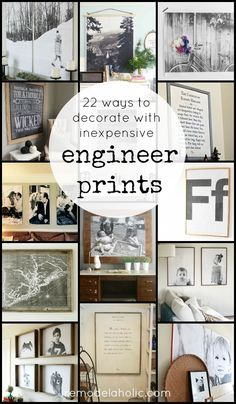 22 ways to decorate with inexpensive engineer prints. Cheap large black and white prints (though they come in color, too)