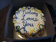 nobody loves you - the perfect turning 30 cake