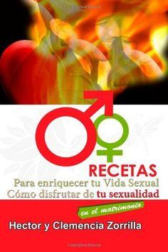 Recetas para Enriqucer tu Vida Sexual: Como disfrutar de tu sexualiad en el matrimonnio (Spanish Edition), http://www.amazon.com/dp/098418970X/ref=cm_sw_r_pi_awd_eBZysb019XV2C
