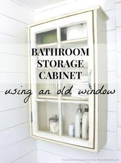 Bathroom Storage Cabinet using an old Window   Remodelaholic   Bloglovin'