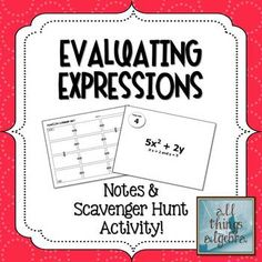 Evaluating Expressions - Notes & Scavenger Hunt Activity
