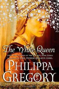 The White Queen by Philippa Gregory. An engaging historical fiction book about England's Queen consort Elizabeth Woodville. Philippa Gregory, Jane Austen, Books To Read, My Books, The Other Boleyn Girl, Elizabeth Woodville, Plantagenet, White Queen, Red Queen