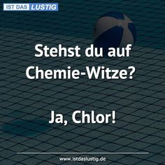 Do you like chemistry jokes? Yes, chlorine! - Sayings & Funny - # Sprüche The Effective Pictures We Offer You About Silly Jokes for him A quality picture can tell Silly Jokes, Funny Jokes, Hilarious, Chemistry Jokes, Science Jokes, Deep Talks, Clever Gadgets, Tech Humor, Jokes In Hindi