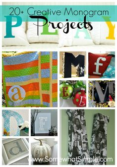 Over 20 Monogram Projects you can make in an afternoon!