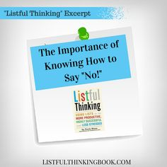 """Get your life back with just one word! Learn how to say """"No"""" with this short excerpt from my newly-released book, """"Listful Thinking!"""" #ListfulThinking"""