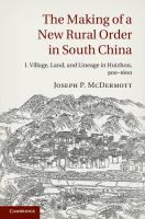 The making of a new rural order in South China / Joseph P. McDermott