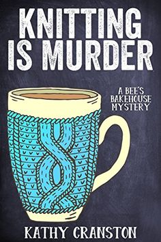 Knitting is Murder: A Bee's Bakehouse Cozy Mystery Best Book Club Books, The Book, Mystery Novels, Cozy Mysteries, The Victim, Fiction Books, New Friends, Book Lovers, Books To Read