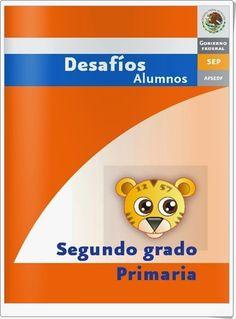 """""""Desafíos de 2º de Primaria"""" es una publicación de las autoridades educativas de México que contiene las actividades propias del currículo de Matemáticas de 2º de Educación Primaria vistas desde un punto de vista variado y creativo."""