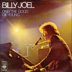 Billy Joel - Only The Good Die Young Lyrics