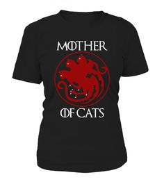 Mother Of Cats Game Of Thrones  Mother T-shirts