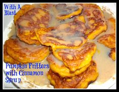 With A Blast: Pumpkin Fritters & Cinnamon Syrup mmm @Linda Nortje