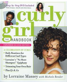 Free your curls and the rest will follow. Curly Girl is a manifesto, a how-to, a support group all in one. Daily routines for Corkscrew curls and Botticelli curls, Wavy and S'wavy hair, Fractals and Zigzags. Homemade lotions and potions. Q's & A's for no more frizz or bad hair days. Best practices for multi-curl-tural hair. How to trim your hair yourself. It's all here: the care, the styling, the cuts, the dos, the tips, the products, the remedies, and curly girl confessions.