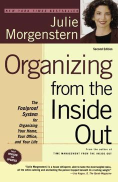 Organizing from the Inside Out, Second Edition: The Foolproof System For Organizing Your Home, Your Office and Your Life - http://www.homeandofficeproducts.com/organizing-from-the-inside-out-second-edition-the-foolproof-system-for-organizing-your-home-your-office-and-your-life/