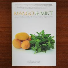 Mango and Mint: Arabian, Indian, and North African Inspired Vegan Cuisine by Nicky Garratt New Cookbook
