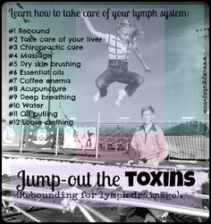 Is it possible to jump and release toxins? Rebounding allows your lymphatic system to flow, which increased your immunity and ability to detox. Learn how to love of your lymph. Natural Detox, Natural Health, Swollen Lymph Nodes, Dry Brushing Skin, Dry Skin, Lymphatic Drainage Massage, Out Of Touch, Chiropractic Care, Lymphatic System