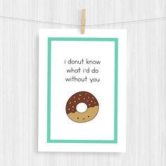 Funny Art Print Cute Donut Love Pun Illustration by SunnyDoveStudio #handmade #donut #artprint #prints #illustration #love #pun #cute #kawaii #donut #etsy