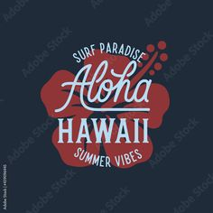 Aloha hawaii floral t-shirt print. Surf paradise, pacific ocean typography. Surfing related apparel design. Vector vintage illustration. Stock Vector | Adobe Stock