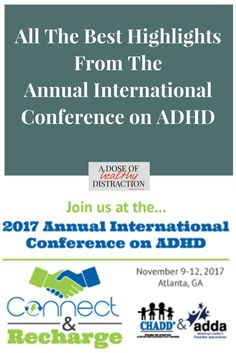 highlights from the 2017 international conference on ADHD. #adhdawareness  #adhdmom #adhdadult