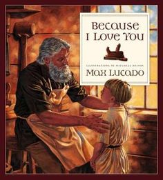 Book Review: Four Children's stories by Max Lucado Featuring:  ~Because I Love You - 3 of 5 ~You Are Special - 5 of 5 ~Just the Way You Are - 5 of 5 ~All You Ever Need - 4 of 5