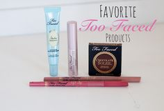 Favorite Too Faced Products