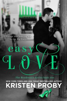 Easy Love by Kristen Proby | The Boudreaux #1 | Genres: Contemporary Romance, Erotic Romance