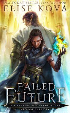 Failed Future by Elise Kova Fantasy Books To Read, Fantasy Book Covers, Book Cover Art, Book Cover Design, Book Club Books, Book Lists, Cool Books, Fantasy Romance, Books For Teens