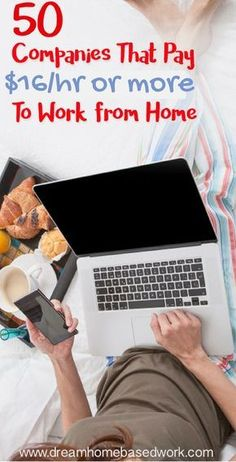 Big List of 50 Companies That Pay $16 (up to $80) per hour to Work from Home