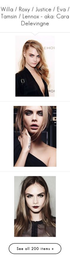 """""""Willa / Roxy / Justice / Eva / Tamsin / Lennox - aka: Cara Delevingne"""" by foreevers ❤ liked on Polyvore featuring cara, cara delevingne, girls, models, backgrounds, faces, image, people, makeup and pictures"""