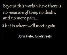Loss, Death, grief quotes, Bereavement, John Pete