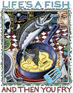 """""""Life's a Fish and Then You Fry"""", pen and ink on paper, 10"""" x 7"""", 1993, © Ray Troll - Great Cookbook!"""