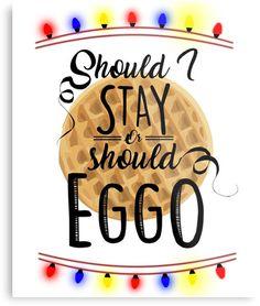 Should I stay or should Eggo || Stranger Things