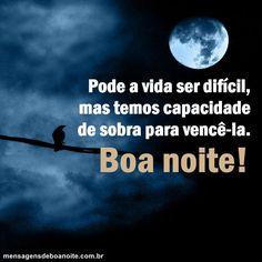 Boa Noite! Nada é fácil!